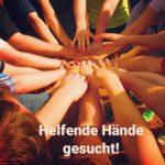 Helfende Hände gesucht!